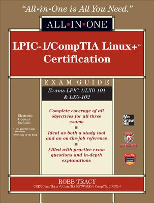 LPIC-1/CompTIA Linux+ Certification All-In-One Exam Guide [With CDROM]