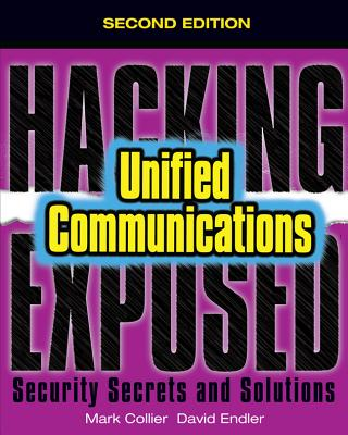 Hacking Exposed: Unified Communications & Voip Security Secrets & Solutions