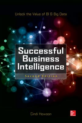 Successful Business Intelligence: Unlock the Value of Bi & Big Data
