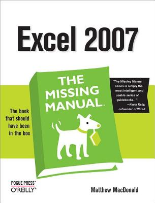 Excel 2007: The Missing Manual