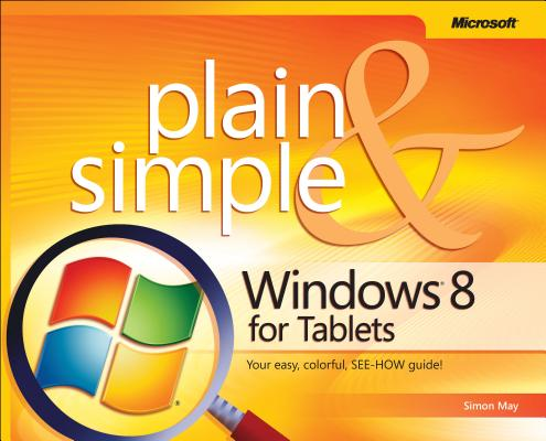 Windows 8 for Tablets Plain & Simple
