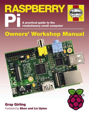 Haynes Raspberry Pi: A Practical Guide to the Revolutionary Small Computer