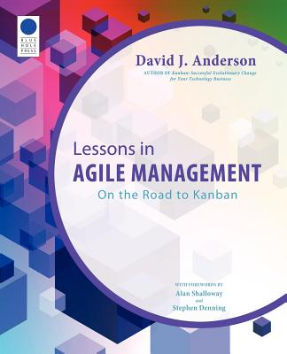 Lessons in Agile Management: On the Road to Kanban
