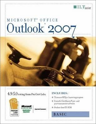 Outlook 2007: Basic + Certblaster & CBT, Student Manual with Data