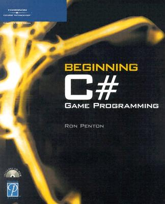 Beginning C# Game Programming [With CD-ROM]