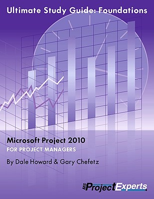 Ultimate Study Guide to Microsoft Project 2010: Foundations
