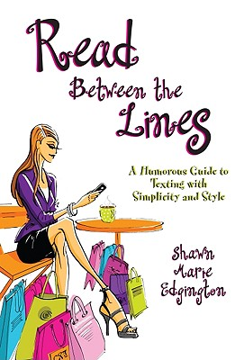 Read Between the Lines: A Humorous Guide to Texting with Simplicity and Style