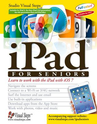 iPad for Seniors: Learn to Work with the iPad with IOS 7